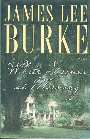 WHITE DOVES AT MORNING. by Burke, James Lee.