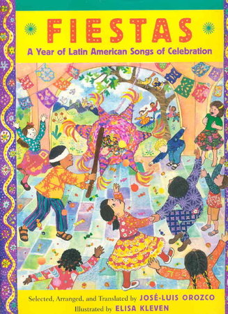FIESTAS: A Year of Latin American Songs of Celebration. by Kleven, Elisa, illustrator, signed] Orozco, Jose-Luis.