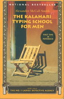 THE KALAHARI TYPING SCHOOL FOR MEN. by Smith, Alexander McCall.