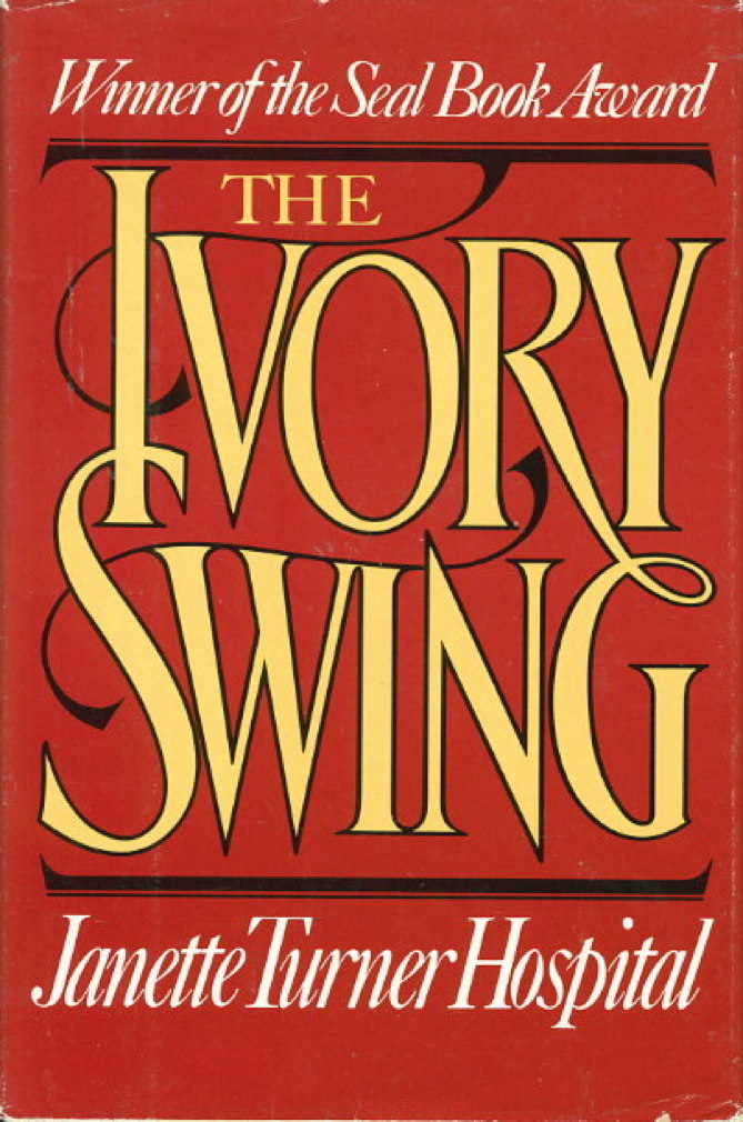 Book cover picture of Hospital, Janet Turner. THE IVORY SWING. New York: Dutton, (1983.)
