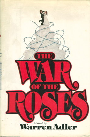 THE WAR OF THE ROSES. by Adler, Warren