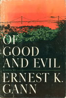 OF GOOD AND EVIL. by Gann, Ernest K.