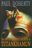 THE MYSTERIOUS DEATH OF TUTANKHAMUN. by Doherty, Paul.