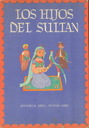 LOS HIJOS DEL SULTAN (a story from the One Thousand and One Nights.) by Lisa, Aniano, illustrator.