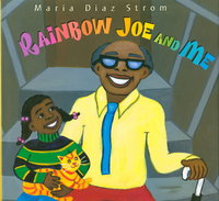 RAINBOW JOE AND ME. by Strom, Maria Diaz.