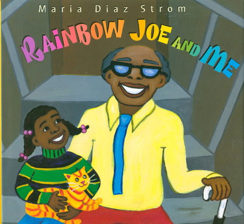 RAINBOW JOE AND ME. by Strom, Maria Diaz.