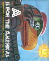 A IS FOR THE AMERICAS by Chin-Lee, Cynthia and Terri de la Pena, Illustrated by Enrique Sanchez.