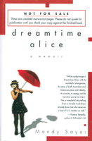 DREAMTIME ALICE: A Memoir by Sayer, Mandy