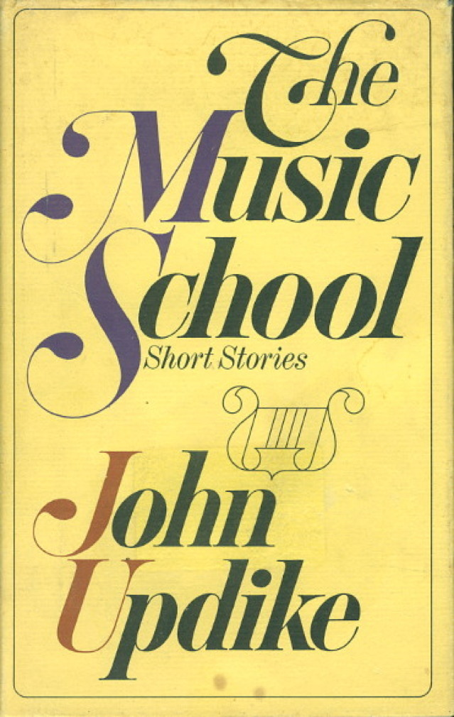 Book cover picture of Updike, John. THE MUSIC SCHOOL: SHORT STORIES. New York: Alfred A. Knopf, 1966.