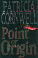 POINT OF ORIGIN. by Cornwell, Patricia.
