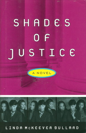 SHADES OF JUSTICE. by Bullard, Linda McKeever.