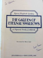 THE GARDEN OF ETERNAL SWALLOWS: A Natural Foods Cookbook. by Gordon, Karen Elizabeth.
