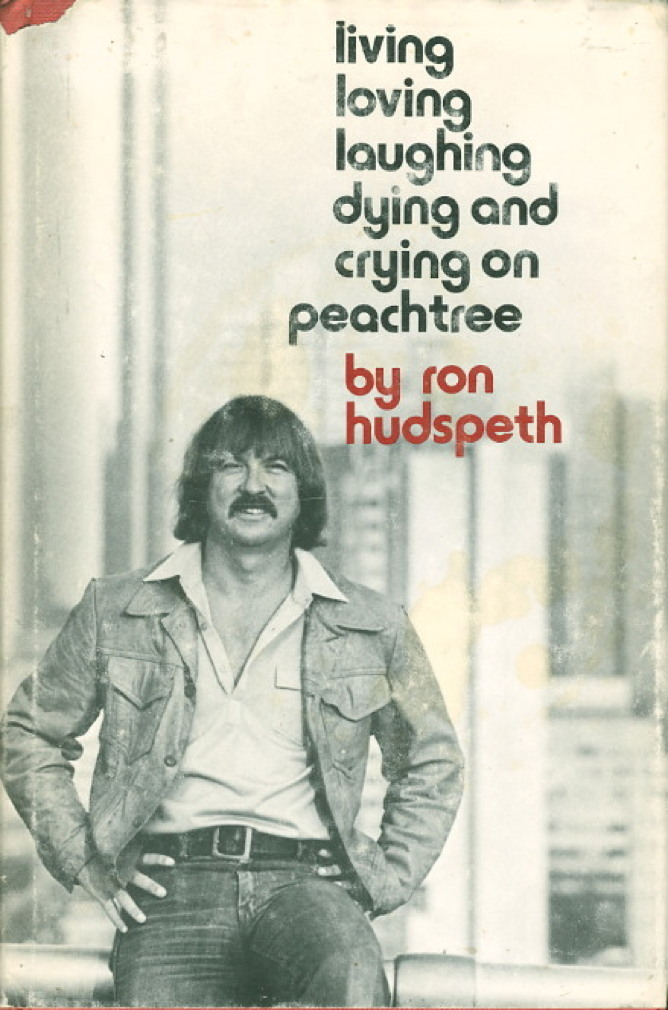 Book cover picture of Hudspeth, Ron. LIVING, LOVING, LAUGHING, DYING AND CRYING ON PEACHTREE. Atlanta: Peachtree Publishers, (1980.)