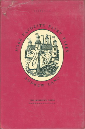 MORE FAVORITE FAIRY TALES: Chosen from the Color Fairy Books of Andrew Lang By Kathleen Lines, with Iluustrations By Margery Gill and an Epilogue By Roger Lancelyn Green. by Lang, Andrew; Lines, Kathleen, editor.