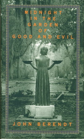 MIDNIGHT IN THE GARDEN OF GOOD AND EVIL: A Savannah Story. by Berendt, John.
