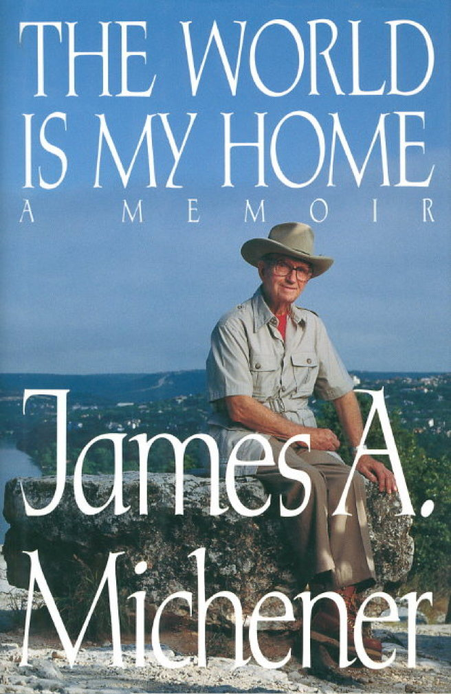 Book cover picture of Michener, James. THE WORLD IS MY HOME: A Memoir. New York: Random House, (1992.)
