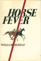 HORSE FEVER. by Murray, William.