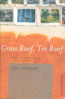 GRASS ROOF, TIN ROOF. by Strom, Dao.