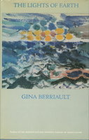 THE LIGHTS OF EARTH. by Berriault, Gina.