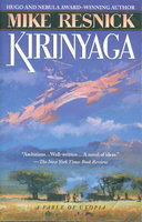KIRINYAGA: A Fable of Utopia. by Resnick, Mike.