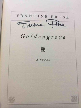 GOLDENGROVE. by Prose, Francine.