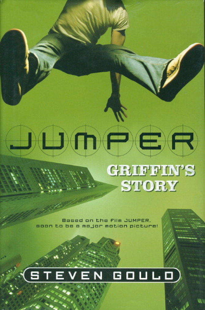 Book cover picture of Gould, Steven. JUMPER: GRIFFIN'S STORY. New York: TOR / Tom Doherty Associates, (2007.)