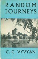 RANDOM JOURNEYS. by Vyvyan, C. C. (Clara Coltman Rogers, Lady Vyvyan.)