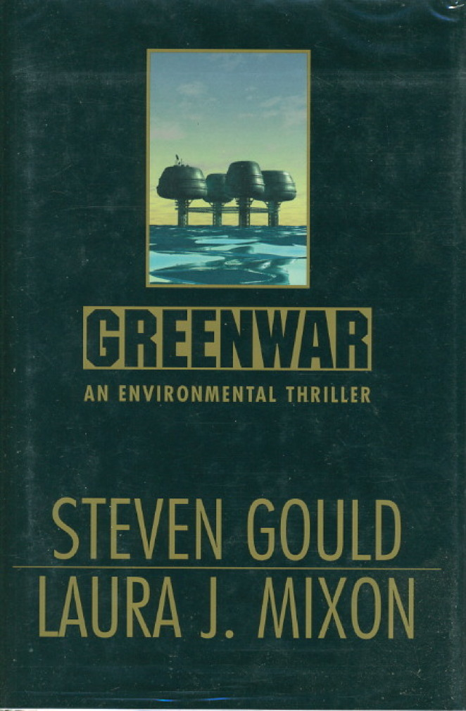 Book cover picture of Gould, Steven and Laura J. Mixon. GREENWAR. New York: TOR / Tom Doherty Associates, (1997.)