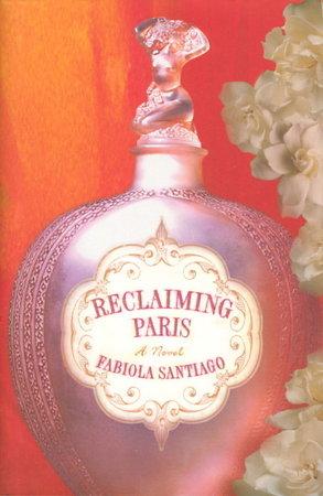 RECLAIMING PARIS. by Santiago, Fabiola.