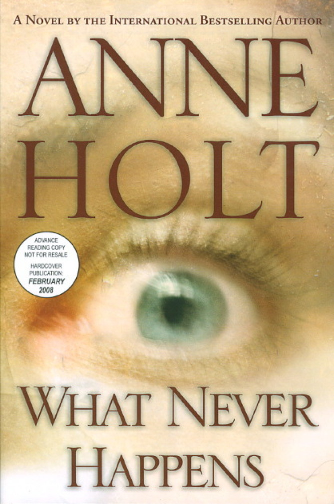 Book cover picture of Holt, Anne. WHAT NEVER HAPPENS. New York: Grand Central, (2008.)