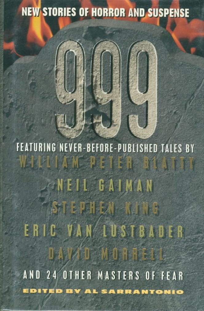 Book cover picture of [Anthology, signed] Sarrantonio, Al, editor; David Morrell signed. Stehen King, Neil Gaiman, Joyce Carol Oates and others, contributors.  999: New Stories of Horror and Suspense New York: Avon, (1999.)