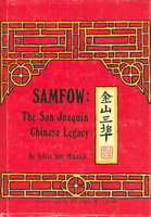 SAMFOW: The San Joaquin Chinese Legacy by Minnick, Sylvia Sun.
