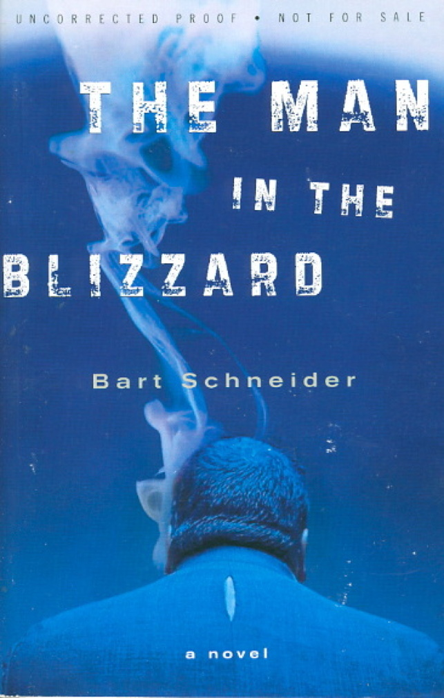 Book cover picture of Schneider, Bart. THE MAN IN THE BLIZZARD. New York: Three Rivers Press, (2008.)