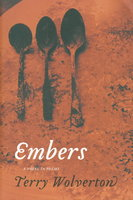 EMBERS: A Novel in Poems. by Wolverton, Terry.