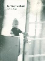 FOR KURT COBAIN. by Coolidge, Clark.