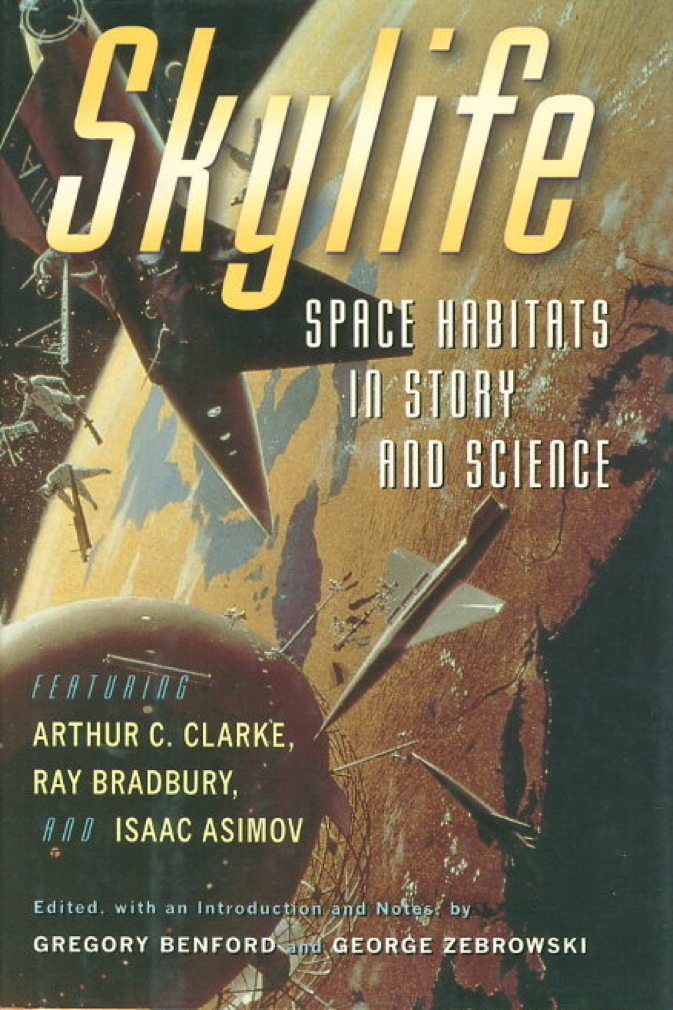 Book cover picture of [Anthology, signed] Benford, Gregory and George Zebrowski, editors. SKYLIFE: Space Habitats in Story and Science. New York: Harcourt, Inc., (2000.)