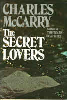 THE SECRET LOVERS. by McCarry, Charles.