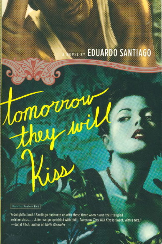 Book cover picture of Santiago, Eduardo. TOMORROW THEY WILL KISS.  Boston: Little Brown, (2006.)