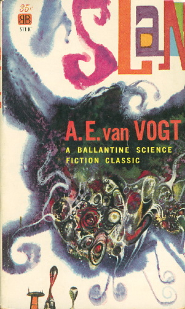 Book cover picture of Van Vogt, A.E. SLAN. New York: Ballantine, (1961.)