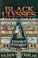 BLACK ULYSSES. by Panger, Daniel.