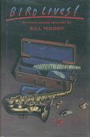 BIRD LIVES! by Moody, Bill.