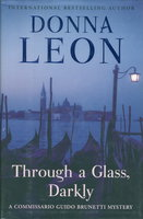 THROUGH A GLASS DARKLY. by Leon, Donna.