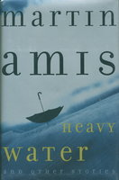 HEAVY WATER and Other Stories. by Amis, Martin.