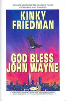 GOD BLESS JOHN WAYNE. by Friedman, Kinky