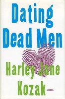 DATING DEAD MEN. by Kozak, Harley Jane.