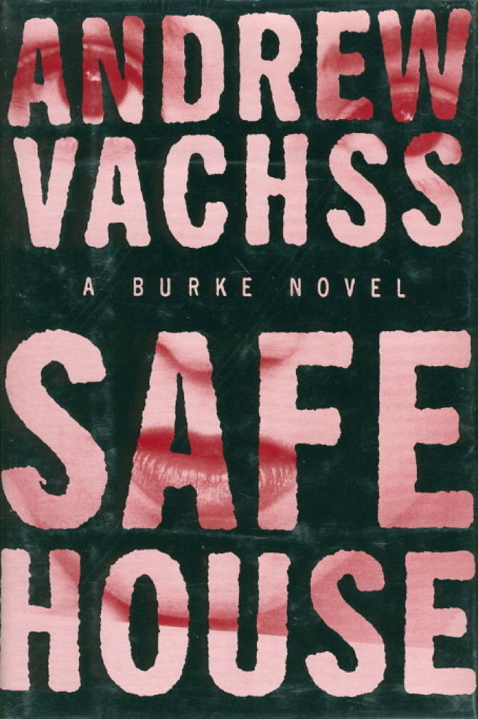 Book cover picture of Vachss, Andrew. SAFE HOUSE. New York: Alfred A. Knopf, 1998.