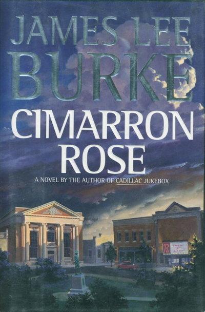 CIMARRON ROSE. by Burke, James Lee.