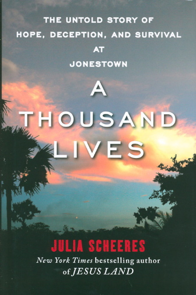 Book cover picture of Scheeres, Julia. A THOUSAND LIVES: The Untold Story of Hope, Deception, and Survival at Jonestown. New York: Free Press, (2011.)