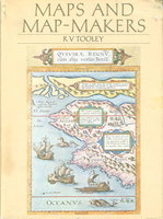 MAPS AND MAP-MAKERS. by Tooley, R. V.