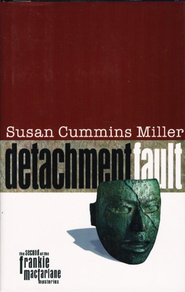 Book cover picture of Miller, Susan Cummins. DETACHMENT FAULT. Lubbock, TX: Texas Tech University Press, (2004.)